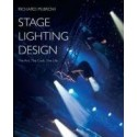 Stage Lighting Design: the Art, the Craft, the Life by Richard Pilbrow