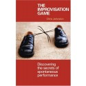 The Improvisation Game: Discovering the Secrets of Spontaneous Performance by Chris Johnston