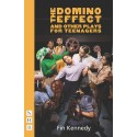 The Domino Effect and Other Plays for Teenagers by Fin Kennedy
