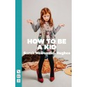 How to be a Kid by Sarah McDonald-Hughes