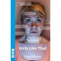 Girls Like That by Evan Placey