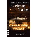Philip Pullman's Grimm Tales (Adapted by Philip Wilson)
