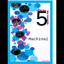 Machinal Book 1: Exploring 5 Key Moments  (pre-order now!)