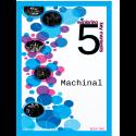 Machinal Book 1: Exploring 5 Key Moments