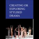 Creating or Exploring Stylised Drama