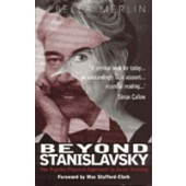 Beyond Stanislavsky, The Psycho-Physical Approach to Actor Training by Bella Merlin
