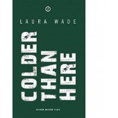 Colder Than Here by Laura Wade