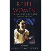 Rebel Women: Staging Ancient Greek Drama Today
