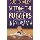 Getting the Buggers into Drama by Sue Cowley