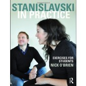 Stanislavski in Practice: Exercises for Students