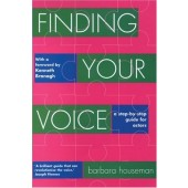 Finding Your Voice: A Complete Training Manuel for Actors
