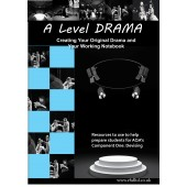 A Level Drama: Creating Your Original Drama and Your Working Notebook