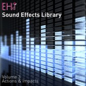EHd Sound Effects Library 3: Actions & Impacts