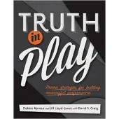 Truth in Play by Debbie Nyman and Jill Lloyd-Jones