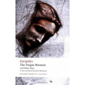 The Trojan Women and Other Plays: Hecuba, The Trojan Women, Andromache