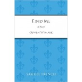Find Me, a play by Olwen Wymark