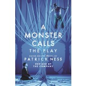 A Monster Calls (The Play) by Adam Peck and Sally Cookson