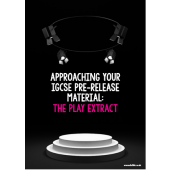 Approaching your IGCSE Pre-Release Material: The Play Extract