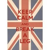 Keep Calm and break a leg Poster