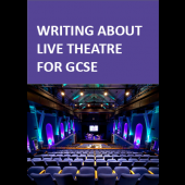 Writing About Live Theatre for GCSE