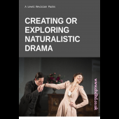 Creating or Exploring Naturalistic Drama