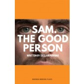 Sam. The Good Person.  By Declan Perring