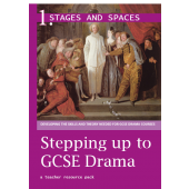 Stepping up to GCSE Drama Book 1: Stages and Spaces