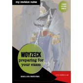 Woyzeck: Preparing for Your Exam, A Student Revision Booklet